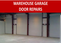 WAREHOUSE GARAGE DOOR REPAIRS